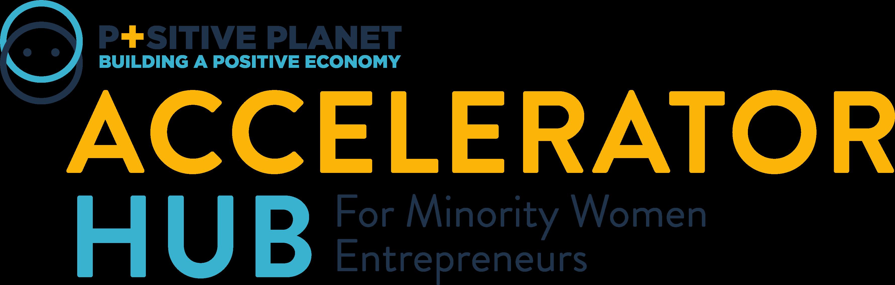 Positive Planet Accelerator Hub for Minority Women Entrepreneurs
